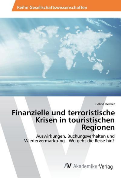 Finanzielle und terroristische Krisen in touristischen Regionen