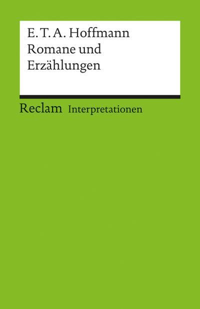 Romane und Erzählungen. Interpretationen