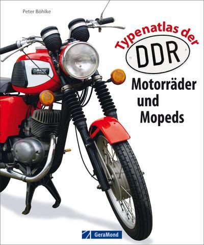 Typenatlas der DDR-Motorräder und Mopeds von Böhlke. Peter (2012) Gebundene Ausgabe