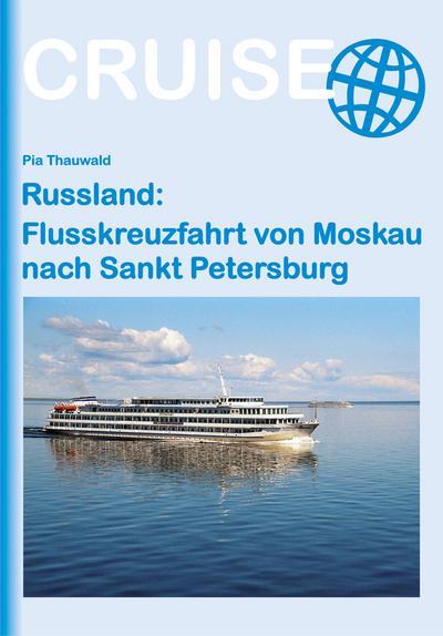 Russland: Flusskreuzfahrt von Moskau nach St. Petersburg