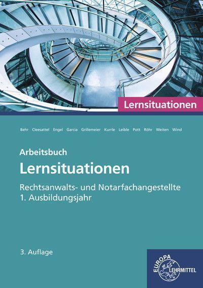 Rechtsanwalts- und Notarfachangestellte, Lernsituationen 1. Ausbildungsjahr: Arbeitsbuch