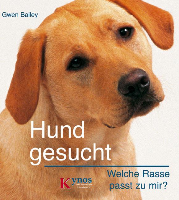 Hund gesucht: Welcher Hund passt zu mir? Gwen Bailey