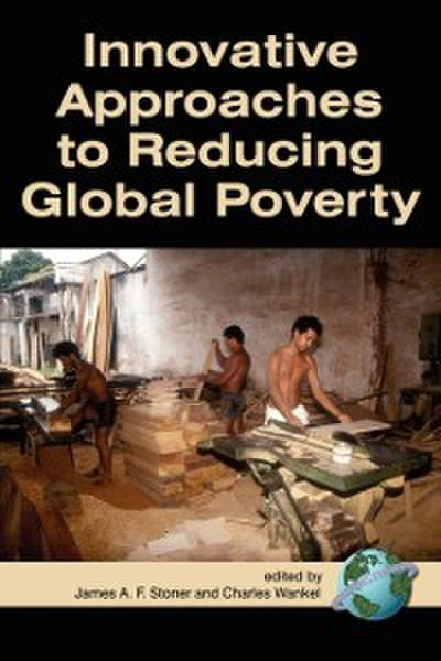 Innovative Approaches to Reducing Global Poverty