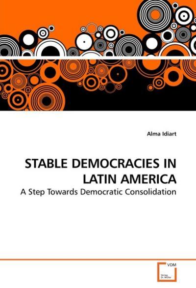 STABLE DEMOCRACIES IN LATIN AMERICA