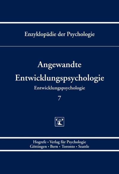 Enzyklopädie der Psychologie / Themenbereich C: Theorie und Forschung / Entwicklungspsychologie / Angewandte Entwicklungspsychologie