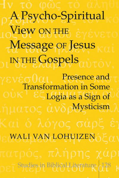 Psycho-Spiritual View on the Message of Jesus in the Gospels