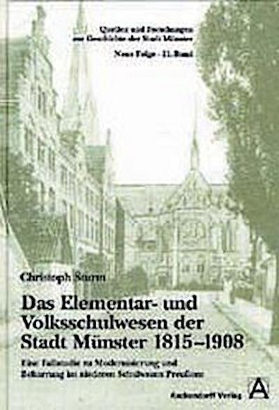 Das Elementar- und Volksschulwesen der Stadt Münster 1815-1908