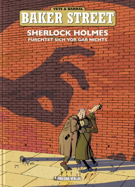 Baker Street 01. Sherlock Holmes fürchtet sich vor gar nichts, Pierre Veys