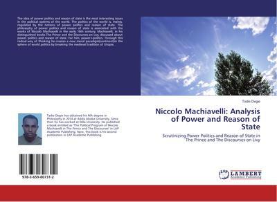 Niccolo Machiavelli: Analysis of Power and Reason of State