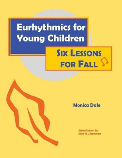 Eurhythmics for Young Children: Six Lessons for Fall