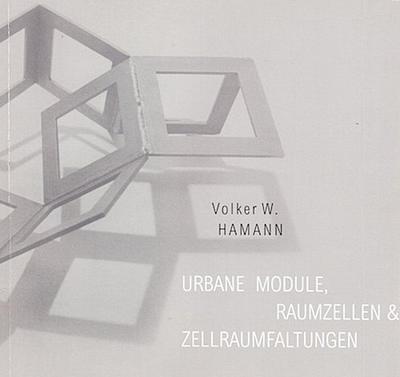 Urbane Module, Raumzellen & Zellraumfaltungen