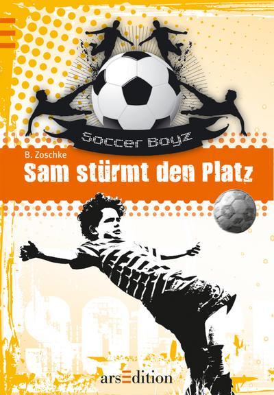 Sam stürmt den Platz; Die Soccer Boyz Bd. 3   ; Ill. v. Gerhaher, Eleonore; Deutsch;  -