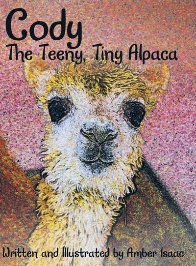 Cody: The Teeny, Tiny Alpaca