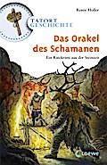 Das Orakel des Schamanen; Ein Ratekrimi aus der Steinzeit   ; Tatort Geschichte ; mit Spotlack; Ill. v. Kock, Hauke;  -