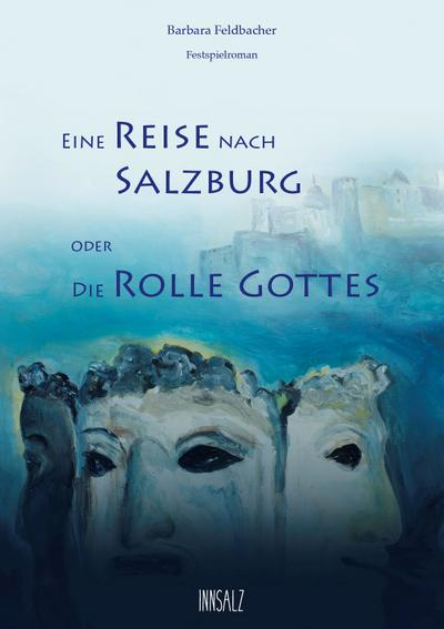 Eine Reise nach Salzburg oder Die Rolle Gottes