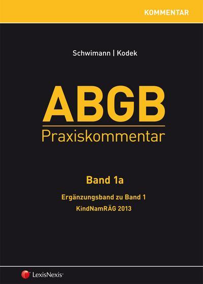 ABGB Praxiskommentar - Band 1a, Ergänzungsband zu Band 1: KindNamRÄG 2013 (ABGB Praxiskommentar, 4. Auflage)