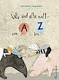 Wir sind alle nett - von A bis Z; Ill. v. Bansch, Helga; Deutsch