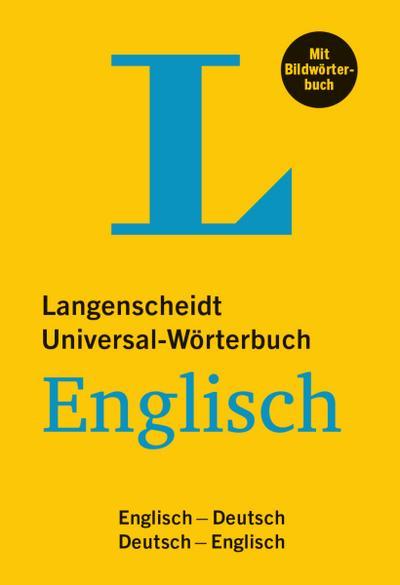 Langenscheidt Universal-Wörterbuch Englisch - mit Bildwörterbuch: Englisch-Deutsch/Deutsch-Englisch: Langenscheidts Universalworterbuch D/E E (Langenscheidt Universal-Wörterbücher)