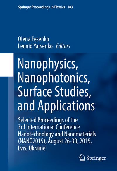 Nanophysics, Nanophotonics, Surface Studies, and Applications