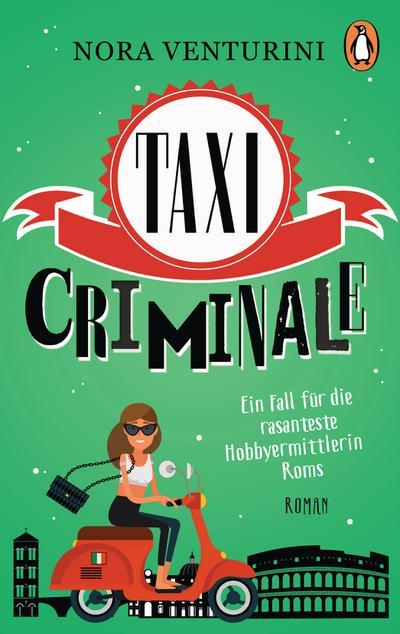 Taxi criminale - Ein Fall für die rasanteste Hobbyermittlerin Roms