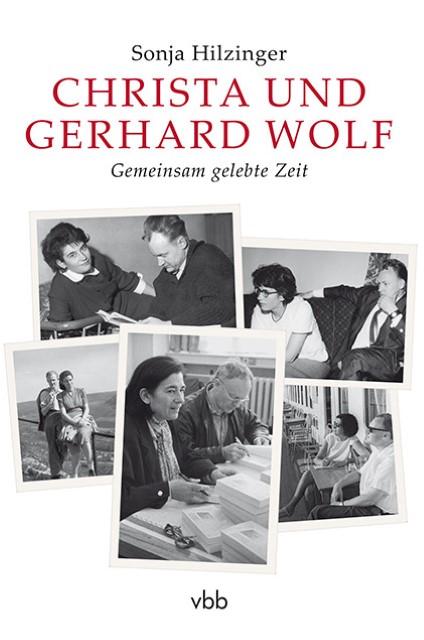 Christa und Gerhard Wolf Sonja Hilzinger 9783945256435