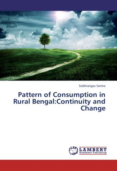 Pattern of Consumption in Rural Bengal:Continuity and Change