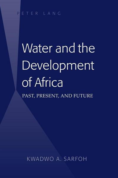 Water and the Development of Africa: Past, Present, and Future