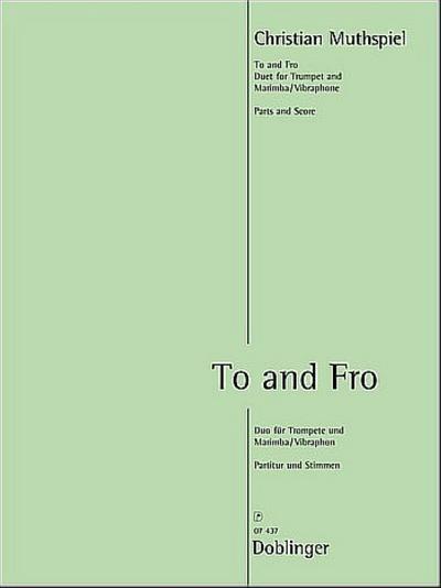 To and Fro :für Trompete (Flügelhorn) und Marimba (Vibraphon)