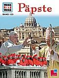 Was ist was, Band 123: Päpste; WAS IST WAS -  ...