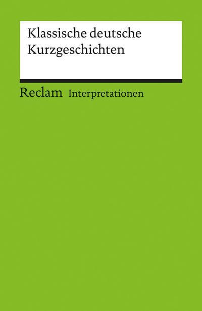 Klassische deutsche Kurzgeschichten. Interpretationen