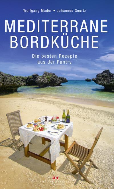 Mediterrane Bordküche