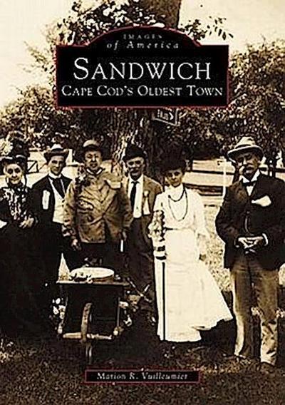 Sandwich: Cape Cod's Oldest Town
