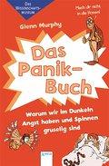 Das Panik-Buch - Warum wir im Dunkeln Angst haben und Spinnen gruselig sind; Das Wissenschaftsmuseum   ; Ill. v. Phillips, Mike /Aus d. Engl. v. Thiele, Ulrich; Deutsch;