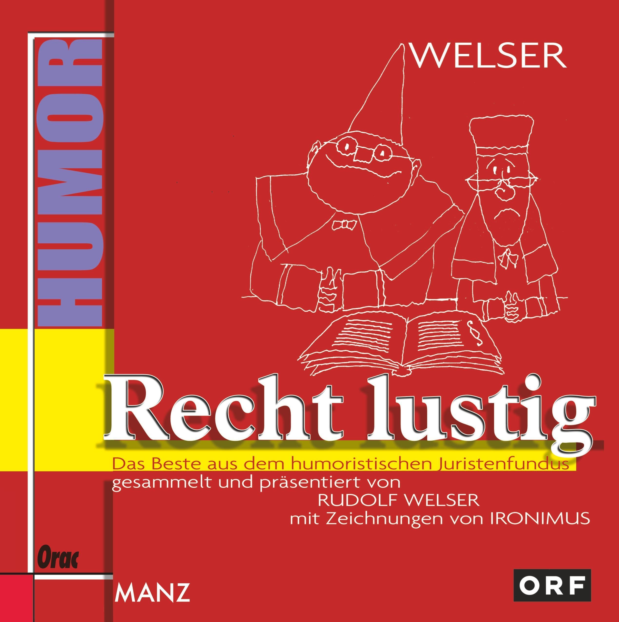 Rudolf Welser ~ Recht lustig. Das Beste aus dem humorischen Ju ... 9783701504459
