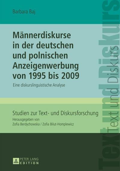 Männerdiskurse in der deutschen und polnischen Anzeigenwerbung von 1995 bis 2009