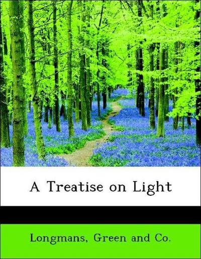 A Treatise on Light