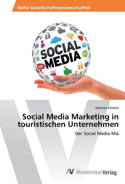 Social Media Marketing in touristischen Unternehmen