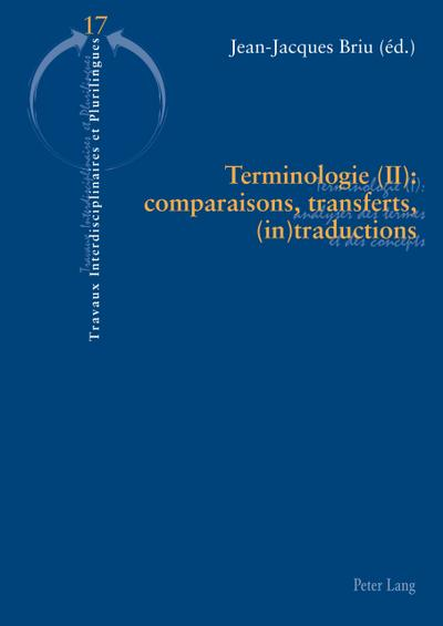 Terminologie (II) : comparaisons, transferts, (in)traductions