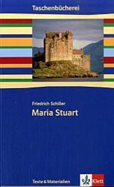 Maria Stuart. Mit Materialien: Ab 9./10. Schuljahr