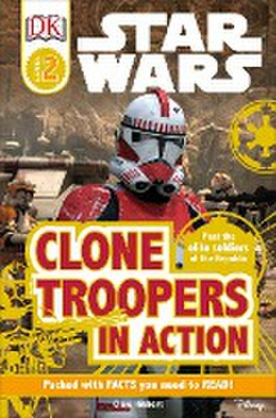 DK Readers L2: Star Wars: Clone Troopers in Action: Meet the Elite Soldiers of the Republic