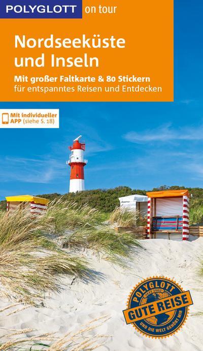 POLYGLOTT on tour Reiseführer Nordseeküste & Inseln: Mit großer Faltkarte, 80 Stickern und individueller App