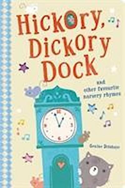 Hickory Dickory Dock and Other Favourite Nursery Rhymes