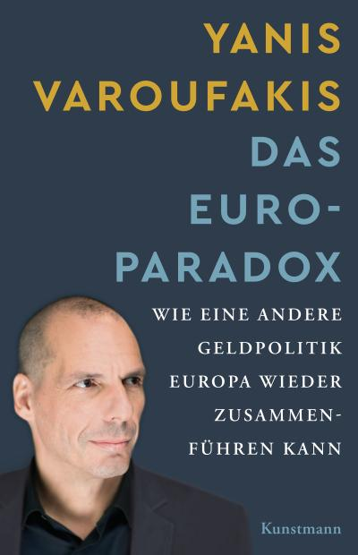 Das Euro-Paradox. Wie eine andere Geldpolitik Europa wieder zusammenführen kann