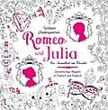 Romeo und Julia - Das Ausmalbuch: Das Ausmalbuch zum Klassiker von William Shakespeare