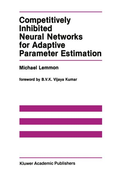Competitively Inhibited Neural Networks for Adaptive Parameter Estimation