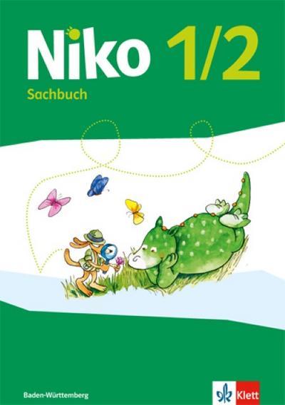 Niko. Schülerbuch. Sachunterricht. 1.-2. Schuljahr. Ausgabe Baden-Württemberg ab 2017