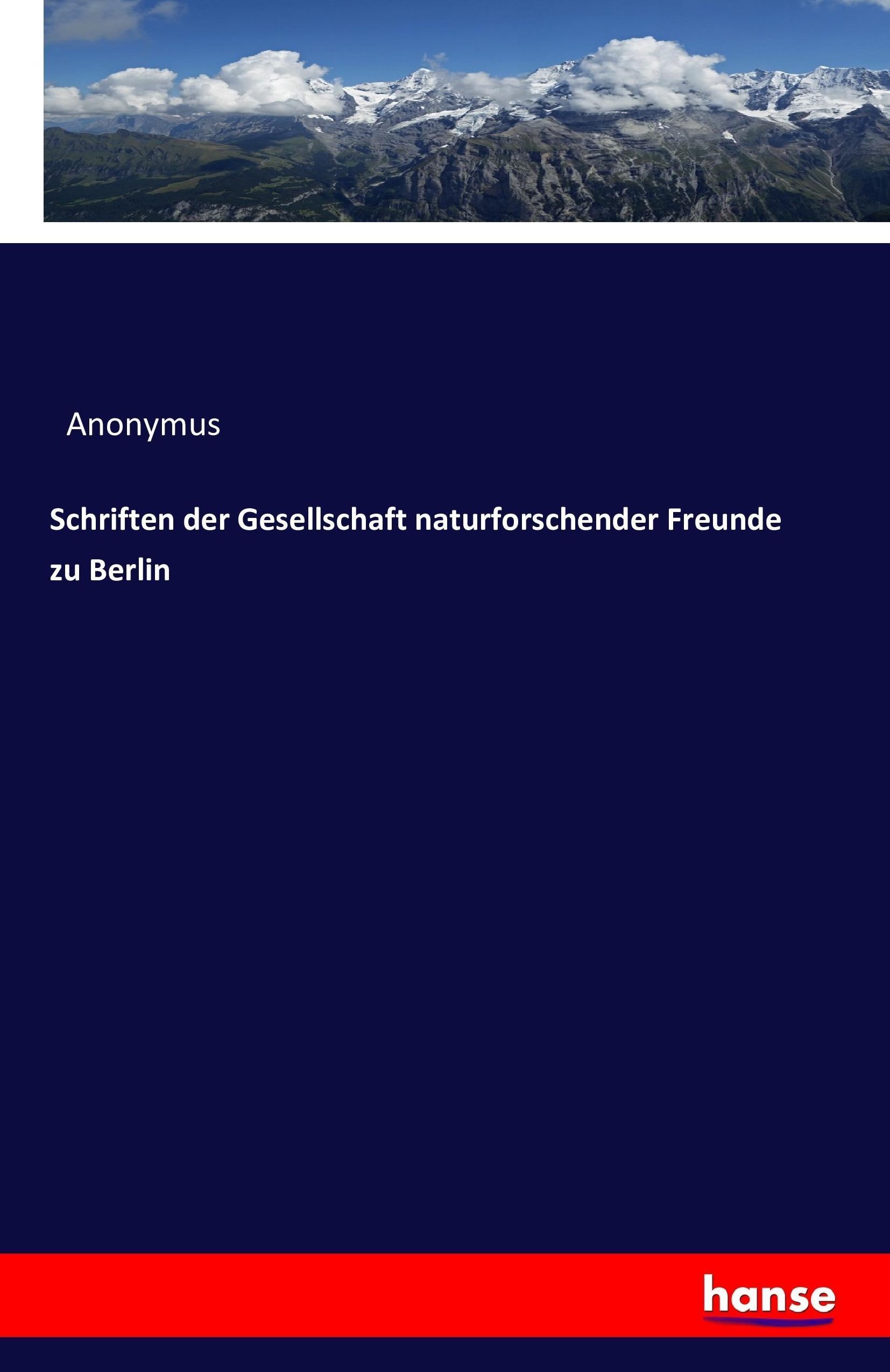 Schriften der Gesellschaft naturforschender Freunde zu Berli ... 9783741165818