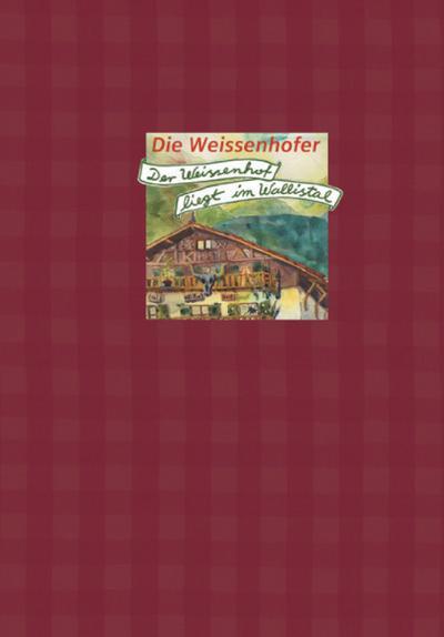 Die Weissenhofer, Der Weissenhof liegt im Wallistal