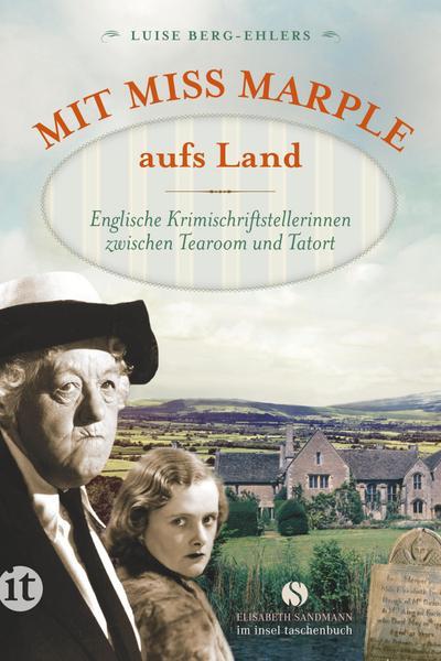 Mit Miss Marple aufs Land: Englische Krimischriftstellerinnen zwischen Tearoom und Tatort (insel taschenbuch)