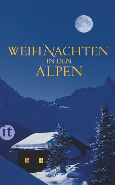 Weihnachten in den Alpen: Geschichten (insel taschenbuch)